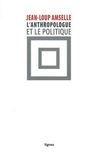 Jean-Loup Amselle - L'anthropologue et le politique.