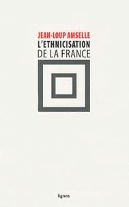 Jean-Loup Amselle - L'ethnicisation de la France.