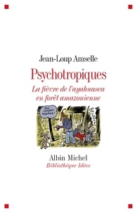 Jean-Loup Amselle et Jean-Loup Amselle - Psychotropiques.