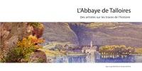 Jean-Loup Bertez et Nicole Mathis - L'Abbaye de Talloires - Des artistes sur les traces de l'histoire.
