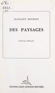 Jean-Loup Bourget - Des paysages.