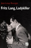 Jean-Loup Bourget - Fritz lang, Ladykiller.