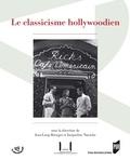 Jean-Loup Bourget et Jacqueline Nacache - Le classicisme hollywoodien.