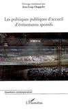 Jean-Loup Chappelet - Les politiques publiques d'accueil d'événements sportifs.