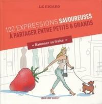 """Jean-Loup Chiflet - 100 expressions savoureuses à partager entre petits et grands - """"Ramener sa fraise""""."""