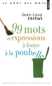99 mots et expressions à foutre à la poubelle.pdf