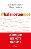 Jean-Loup Chiflet et Marie Deveaux - #balancetonmot - Dénonçons les mots machos.