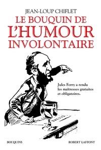 Liens de téléchargement de livres électroniques gratuits Le bouquin de l'humour involontaire PDF DJVU RTF par Jean-Loup Chiflet 9782221240052