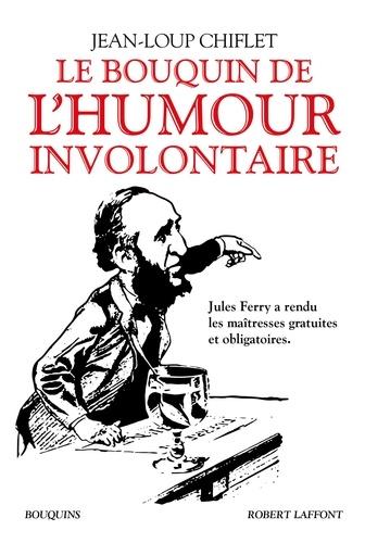 Le bouquin de l'humour involontaire - Jean-Loup Chiflet de Jean-Loup Chiflet