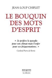 Jean-Loup Chiflet - Le bouquin des mots d'esprit - Et petit dictionnaire des mots retrouvés ; Le cafard laqué ; Perles de librairies.