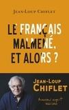 Jean-Loup Chiflet - Le français malmené, et alors ?.