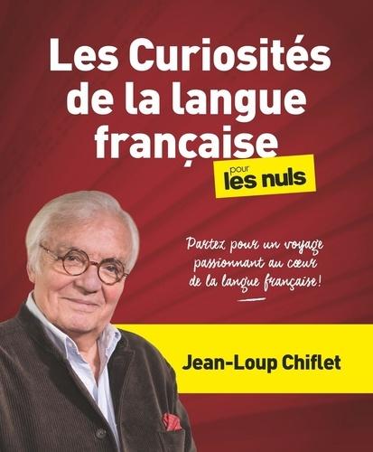 Les curiosités de la langue francaise pour les nuls