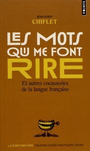 Les mots qui me font rire - Et autres cocasseries de la langue française.pdf