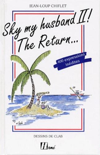 Jean-Loup Chiflet - Sky my husband ! Tome 2 - The return.