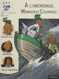 Jean-Loup Craipeau - À l'abordage, Mamadou Courage !.
