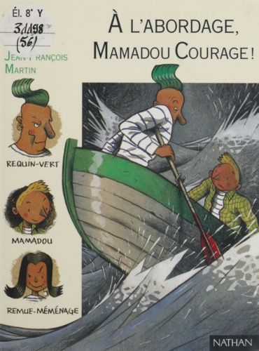 À l'abordage, Mamadou Courage !