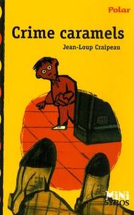 Jean-Loup Craipeau - Crime caramels.