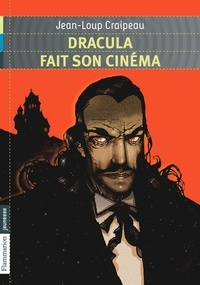 Jean-Loup Craipeau - Dracula fait son cinéma.