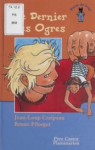 Jean-Loup Craipeau et Bruno Pilorget - Le dernier des ogres.
