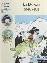 Jean-Loup Craipeau et Frédérique Guillard - Le dragon déglingué.