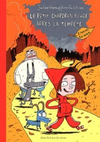 Jean-Loup Craipeau et Pierre Fouillet - Le petit Chaperon rouge après la tempête.