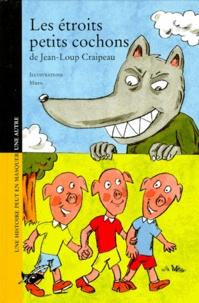 Jean-Loup Craipeau et  Muzo - Les étroits petits cochons.