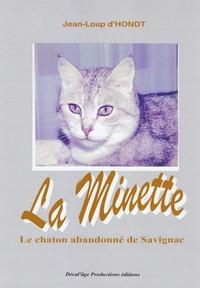 Jean-Loup d' Hondt - La minette - Le chaton abandonné de Savignac.