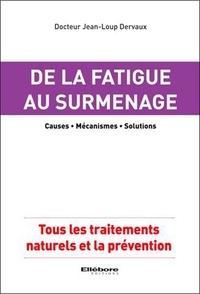 De la fatigue au surmenage, causes, mécanismes, solutions - Tous les traitements naturels et la prévention.pdf