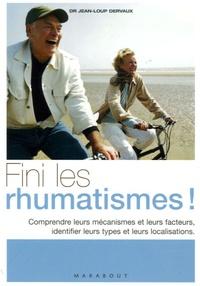 Jean-Loup Dervaux - Fini les rhumatismes !.