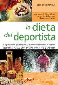 Jean-Loup Dervaux et Alain Calmat - La dieta del deportista.