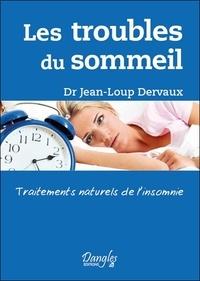 Jean-Loup Dervaux - Les troubles du sommeil - Traitements naturels de l'insomnie.