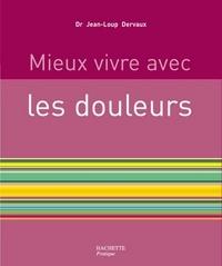 Jean-Loup Dervaux - Mieux vivre avec les douleurs.