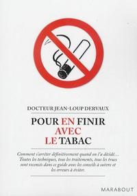 Jean-Loup Dervaux - Pour en finir avec le tabac.