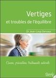 Jean-Loup Dervaux - Vertiges et troubles de l'équilibre - Causes, prévention, traitements naturels.