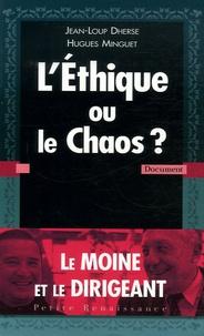 Jean-Loup Dherse et Dom Hugues Minguet - L'éthique ou le chaos ?.