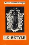 Jean-Loup Duynslaeger - Le Bétyle.