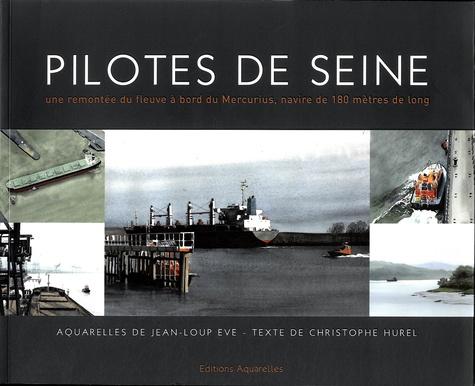 Jean-Loup Eve et Christophe Hurel - Pilotes de Seine - Une remontée du fleuve à bord du Mercurius, navire de 180 mètres de long.