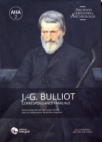 Jean-Loup Flouest - Jacques-Gabriel Bulliot - Correspondance familiale.
