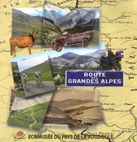Jean-Loup Fontana et Philippe Thomassin - La Route des Grandes Alpes - Ecomusée du Pays de la Roudoule.