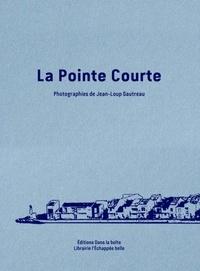 Jean-Loup Gautreau - La Pointe Courte.