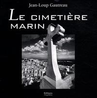 Jean-Loup Gautreau - Le cimetière marin.