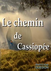 Jean-Loup Guédon - Le chemin de Cassiopée - Nouvelle, aventure, escalade.