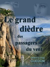 Jean-Loup Guédon - Le grand dièdre des passagers du vent - Nouvelle, aventure, escalade.