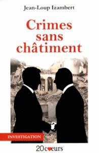Jean-Loup Izambert - Crimes sans châtiment - De la guerre économique à la guerre totale.