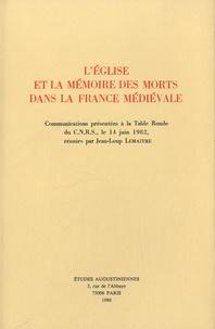 Jean-Loup Lemaître - L'Eglise et la mémoire des morts dans la France médiévale.