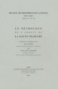Jean-Loup Lemaître - Le nécrologe de l'abbaye de la Sauve-Majeure.