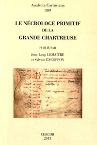 Jean-Loup Lemaître et Sylvain Excoffon - Le nécrologe primitif de la Grande Chartreuse.