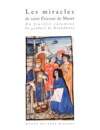 Jean-Loup Lemaître - Les miracles de saint Etienne du Muret - Un feuillet enluminé du graduel de Grandmont c. 1496-1507.