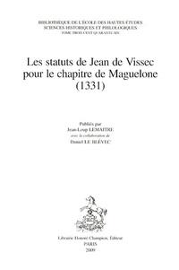 Jean-Loup Lemaître - Les Statuts de Jean de Vissec pour le chapitre de Maguelone (1331).