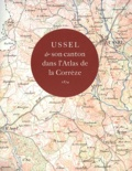 Jean-Loup Lemaître - Ussel et son canton dans l'Atlas de la Corrèze (1874).